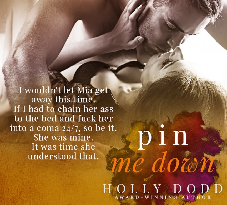 Pin Me Down by Holly Dodd