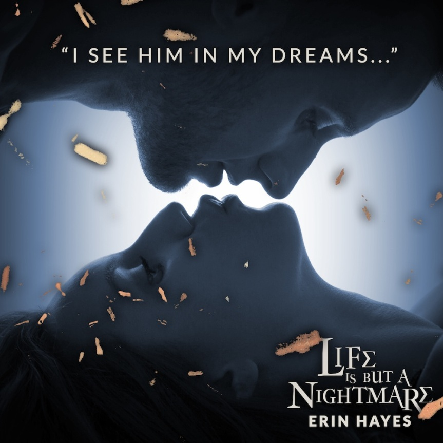 Life Is But A Nightmare by ErinHayes