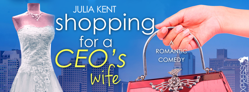 Shopping for a CEO's Wife by JuliaKent